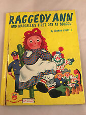 Raggedy Ann and Marcella's First Day at School J Gruelle 1952 Wonder Books
