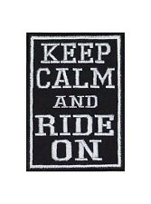Keep Calm And Ride On Patch Aufnäher Badge Biker Heavy Embroidered Motorcycle