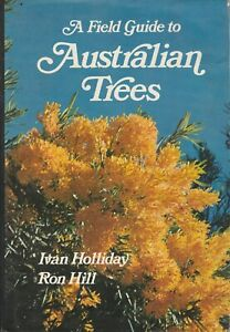 FIELD GUIDE TO AUSTRALIAN TREES Ivan Holliday & Ron Hill **GOOD COPY**