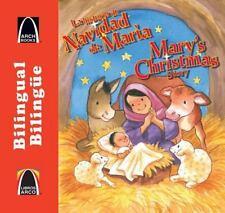 Libros Arco (Bilinge/Bilingual): La Historia de Navidad de Mar-A/Mary's...