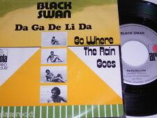 """7"""" - Black Swan/DA GA DE LI DA & Go Where The Rain Goes # 3931"""