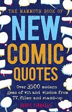 The Mammoth Book of New Comic Quotes: Over 3,500 modern gems of wit and wisdom f
