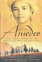 Amedeo : The True Story of an Italian's War in Abyssinia, Paperback by O'Kell...