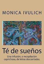Te de Suenos by Monica Ivulich (2014, Paperback)