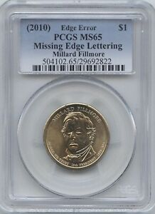 2010 $1 M. FILLMORE MISSING EDGE LETTERING PCGS MS-65