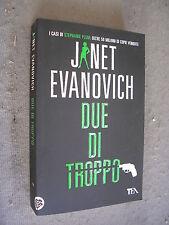 JANET EVANOVICH - DUE DI TROPPO - TEA -SR27