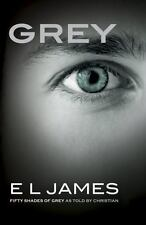 Fifty Shades of Grey: Grey : Fifty Shades of Grey As Told by Christian by E. L.