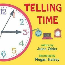 Telling Time: How to Tell Time on Digital and Analog Clocks! by Jules Older