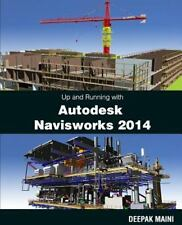 Up and Running with Autodesk Navisworks 2014 by Deepak Maini (2013, Paperback)