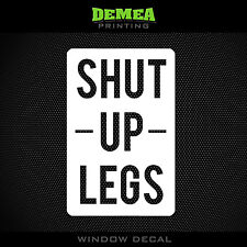 Shut Up Legs Car Window Decal - MTB or Road - White or Choose Color