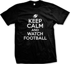 Keep Calm and Watch Football Sports Touchdown Field Pigskin Game Mens T-shirt