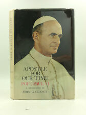 APOSTLE FOR OUR TIME POPE PAUL VI - John G. Clancy - 1963, Biography