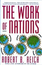 The Work of Nations : Preparing Ourselves for 21st Century Capitalism by...