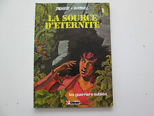 LA SOURCE D'ETERNITE T1 EO1985 TBE/TTBE LES GUERRIERS OUBLIES