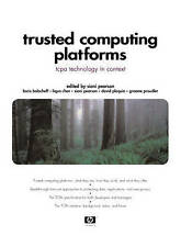 Trusted Computing Platforms: TCPA Technology in Context by Pearson Education