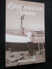 East Anglian Yarns; Norfolk/Suffolk History & Folklore - Harold Mills West, 1992