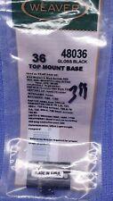 WEAVER Top Mount Base 36 48036 Gloss Black REM S&W WEATHRBY ENFIELD MOSSBERG