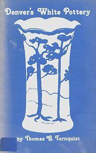 Denver White Art Pottery - History Types Marks / Rare Illustrated Book