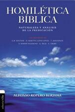 Homiletica Biblica: Naturaleza y Analisis de la Predicacion (Paperback or Softba