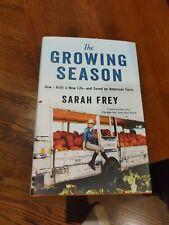 THE GROWING SEASON ~ SARAH FREY ~ HARDCOVER DUST JACKET 1st EDITION MINT SHAPE