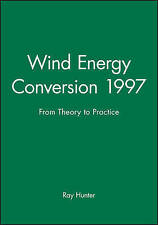 Wind Energy Conversion 1997: From Theory to Practice (British Wind Energy Assoc