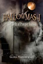 Hallowmas 1 : The Bells of Prosper Station by Gloria Pearson-Vasey (2016,...