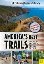 America's Best Trails : Scenic ] Historic ] Amazing by Jeff Galloway (2017,...