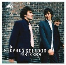 Stephen Kellogg and the Sixers by Stephen Kellogg & the Sixers (CD, Feb-2005,...