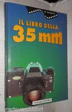 IL LIBRO DELLA 35 MM Michael Langford Melita 1993 Fotografia Foto Manuale di e