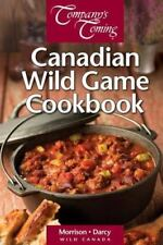 Wild Canada: The Canadian Wild Game Cookbook by Jeff Morrison & James Darcy 2014