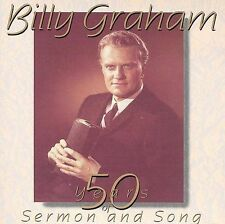 Billy Graham: 50 Years of Sermon and Song by Rev. Billy Graham (Gospel) (CD, Aug