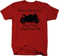 Motorcycle - Never Ride Faster Than Your Angel - Street Bike  Color T-Shirt