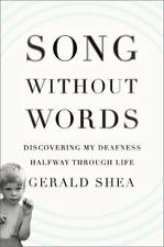 Song Without Words: Discovering My Deafness Halfway through Life A Merloyd Lawr