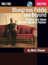 Bluegrass Fiddle and Beyond Etudes and Ideas for the Modern Fiddler 050449602
