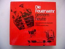 Die Feuerwehr gestern heute Dokumentation Feuerwehrwesens Baden-Württemberg
