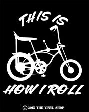 """This Is How I Roll"" FITS all vintage 60's & 70's muscle bikes and big sissy bar"