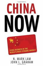 China Now: Doing Business in the Worlds Most Dyna