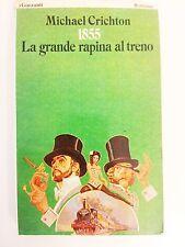 1885 LA GRANDE RAPINA AL TRENO - MICHAEL CRICHTON - GARZANTI
