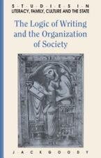 The Logic of Writing and the Organization of Society Studies in Literacy, the F
