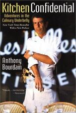 Kitchen Confidential : Adventures in the Culinary Underbelly by Anthony Bourdain