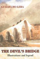 THE DEVIL'S BRIDGE Illustrations and legend di GUGLIELMO LERA (in Inglese)