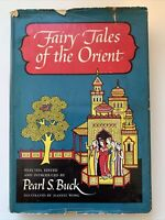 Fairy Tales of the Orient : Selected, Edited & Introduced by Pearl Buck 1st Edit