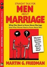 Straight Talk for Men About Marriage: What Men Need to Know about Marriage (And