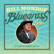Bill Monroe and His Bluegrass Boys : Gotta Travel On CD (2017) ***NEW***