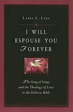 I Will  Espouse You Forever: The Song of Songs and the Theology of Love in the H