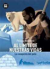 Al limite de nuestras vidas: La conquista del polo (Descubridores del mundo) (Sp