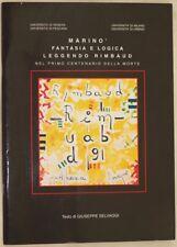 MARINO' FANTASIA E LOGICA LEGGENDO RIMBAUD 1991 AVANGUARDIA INI ARTE PITTURA