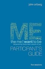 The Me I Want to Be Participant's Guide: Becoming God's Best Version of You - Go