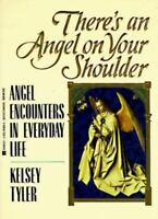 There's an Angel on Your Shoulder: Angel Encounters in Everyday Life ~ PB 1994