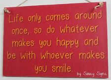 Life Only Comes Once Smile Happy Sign - Inspirational Chic Shabby Home Decor Bar